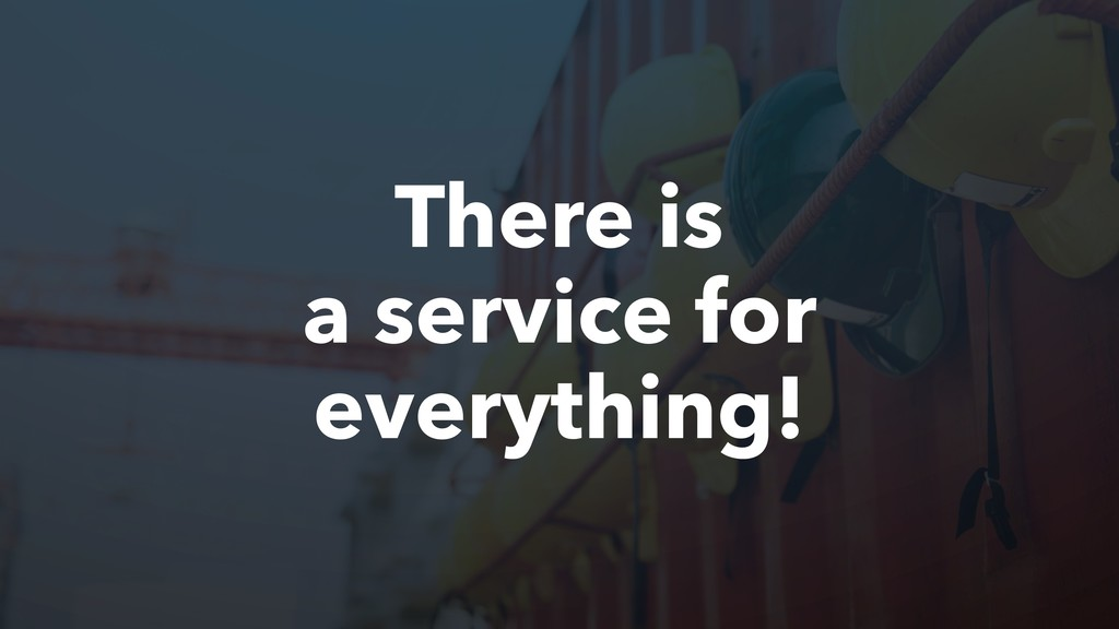 There is a service for everything!