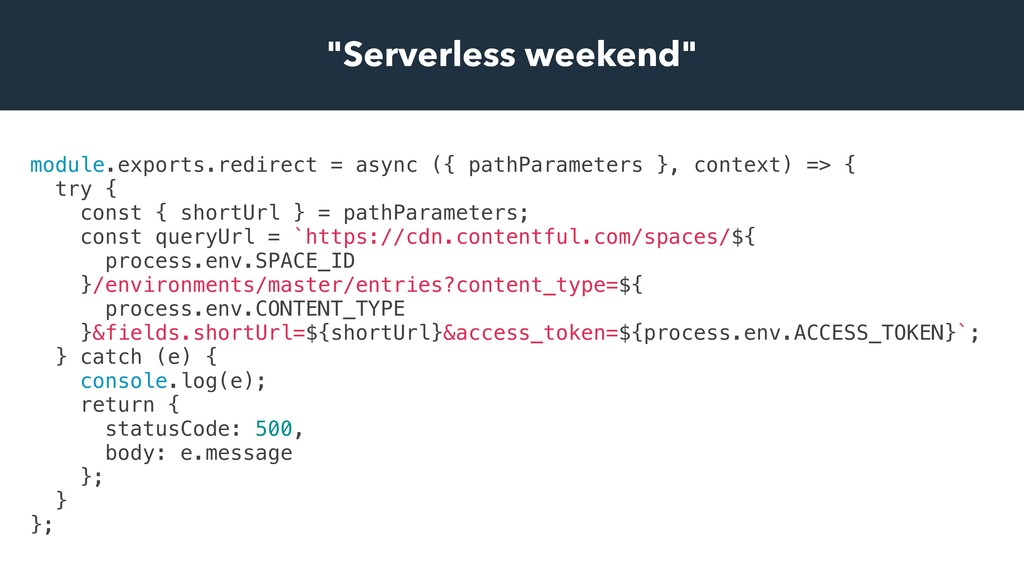 """Serverless weekend"" module.exports.redirect = ..."