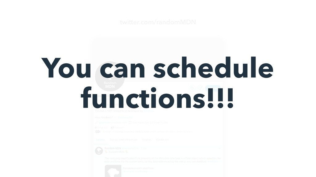 twitter.com/randomMDN You can schedule function...