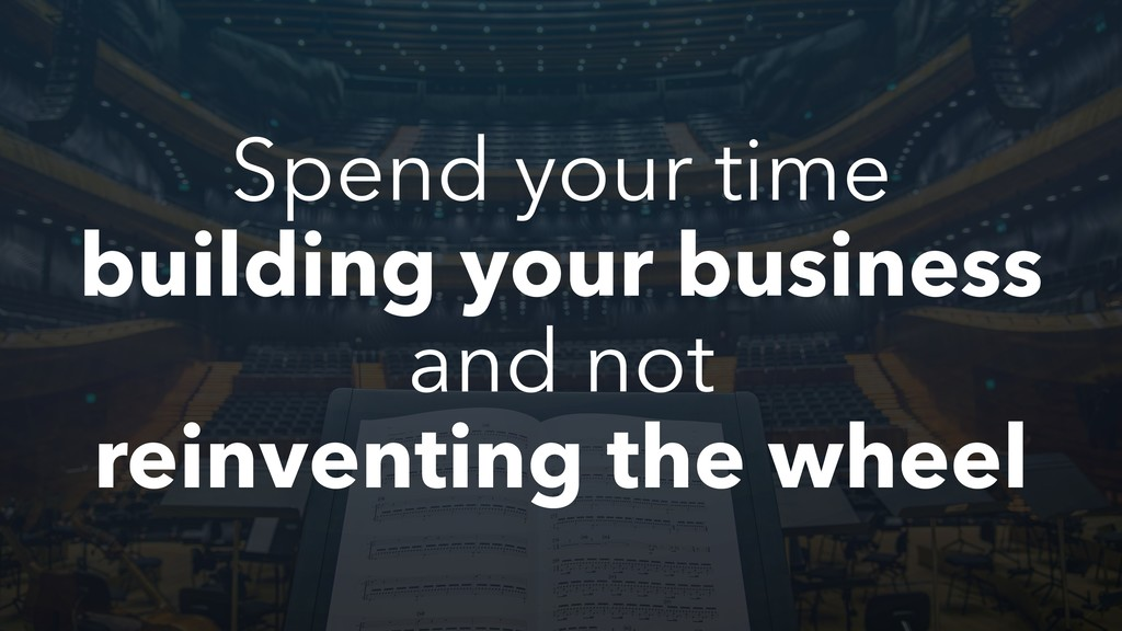 Spend your time building your business and not ...