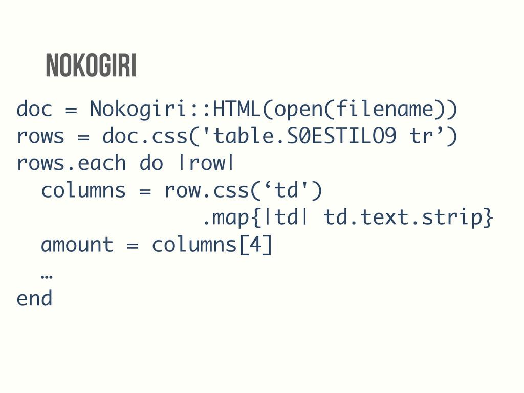doc = Nokogiri::HTML(open(filename)) rows = doc...
