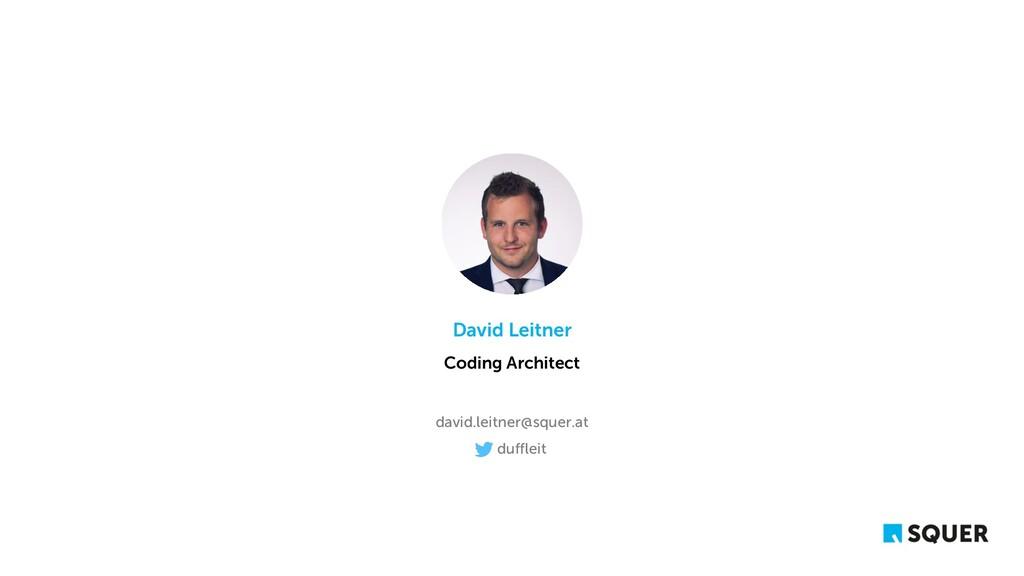 David Leitner Coding Architect david.leitner@sq...