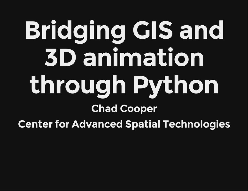 Bridging GIS and 3D animation through Python Ch...