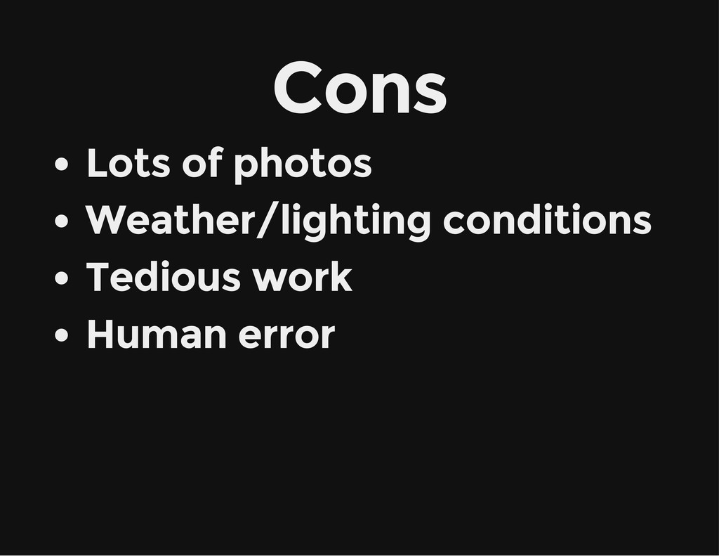 Cons Lots of photos Weather/lighting conditions...