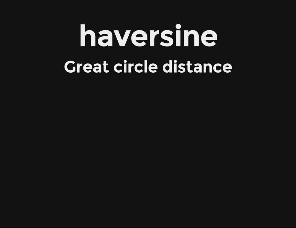 haversine Great circle distance