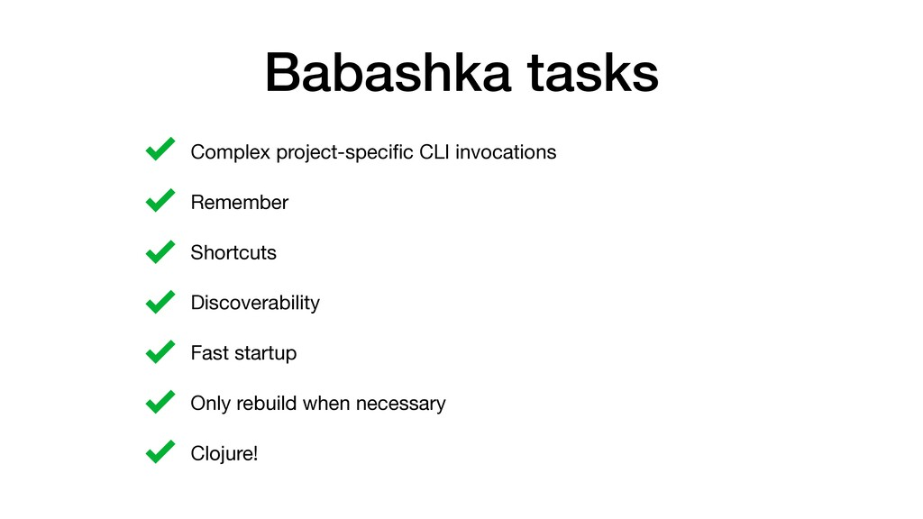 Babashka tasks • Complex project-specific CLI in...