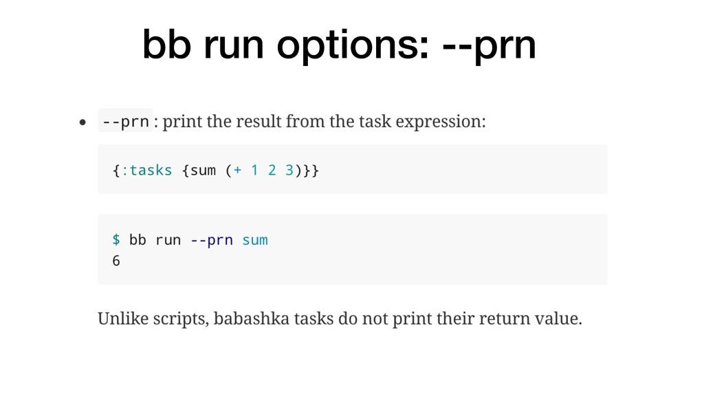 bb run options: --prn