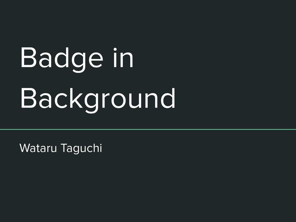 Badge in Background Wataru Taguchi
