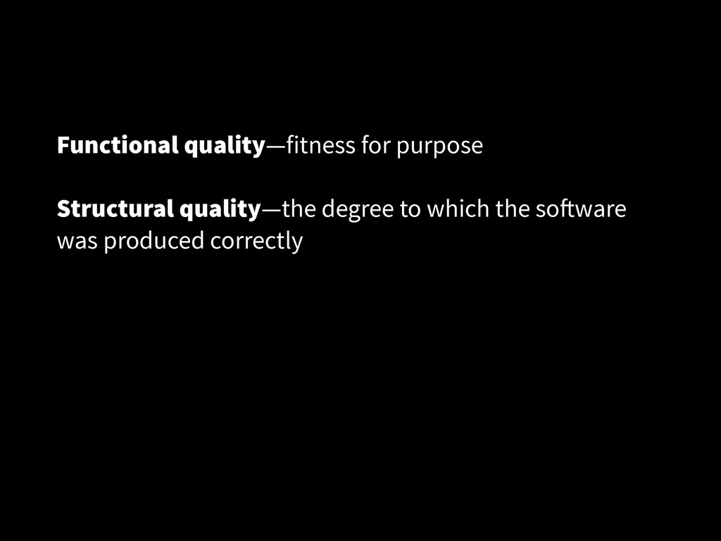 Functional quality—fitness for purpose ! Struct...