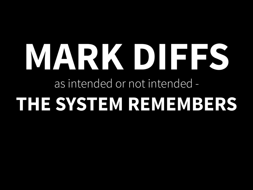 MARK DIFFS as intended or not intended - THE SY...