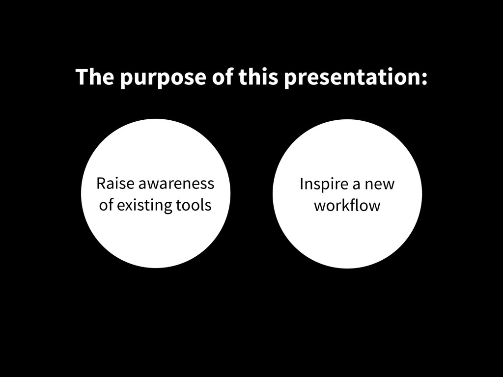 The purpose of this presentation: Raise awarene...