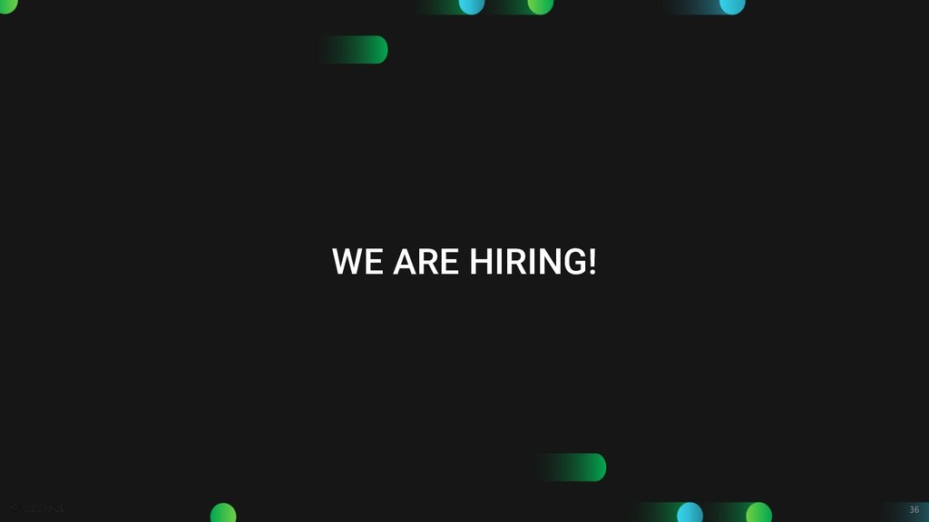 36 WE ARE HIRING!