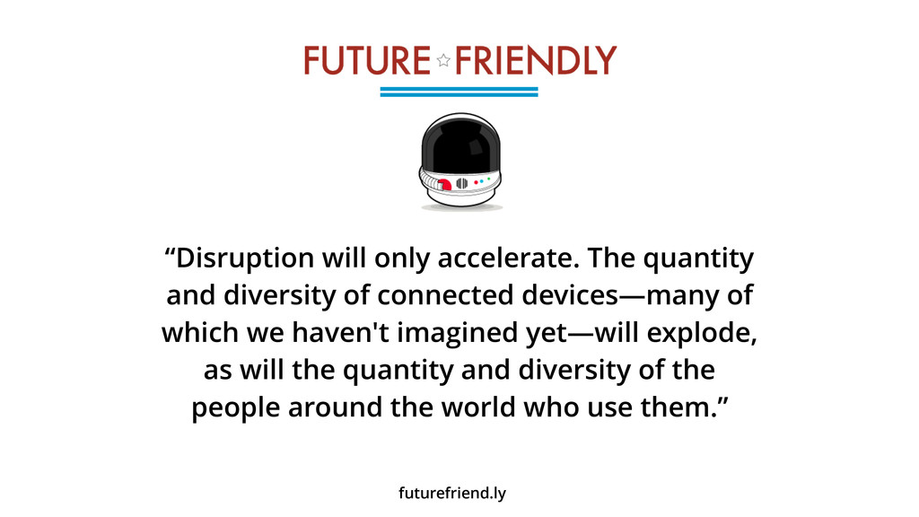 """Disruption will only accelerate. The quantity ..."