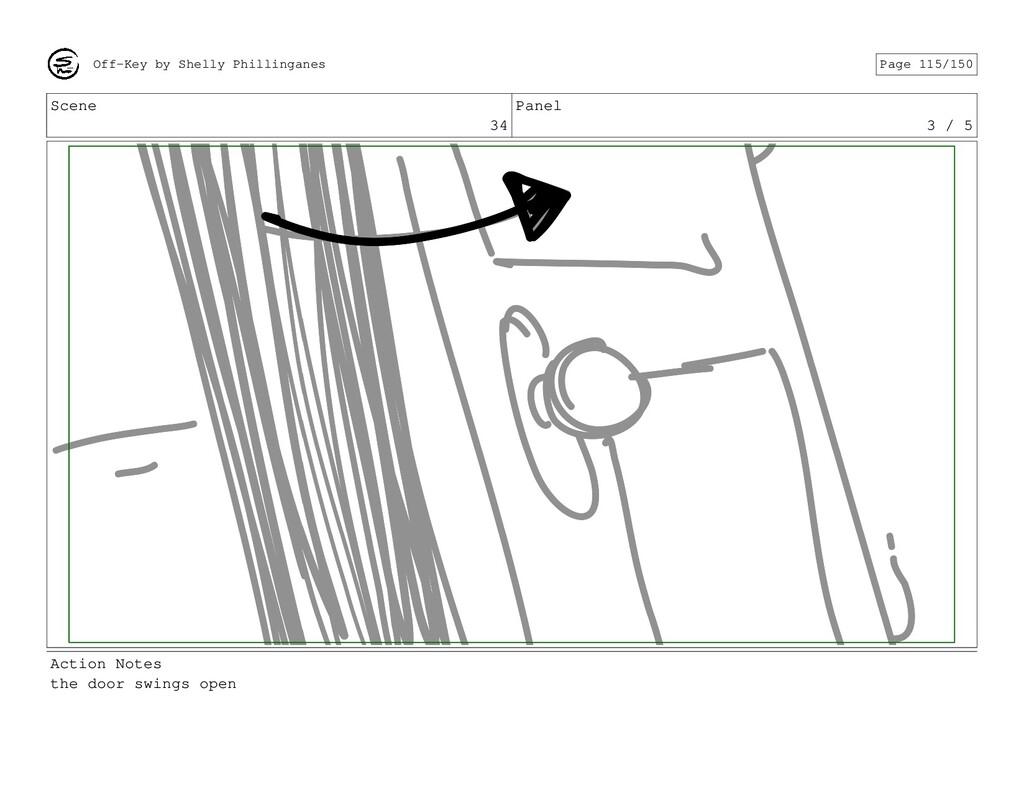 Scene 34 Panel 3 / 5 Action Notes the door swin...