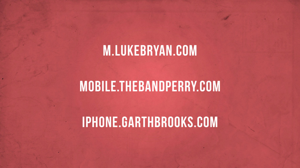 m.lukebryan.com mobile.thebandperry.com iphone....