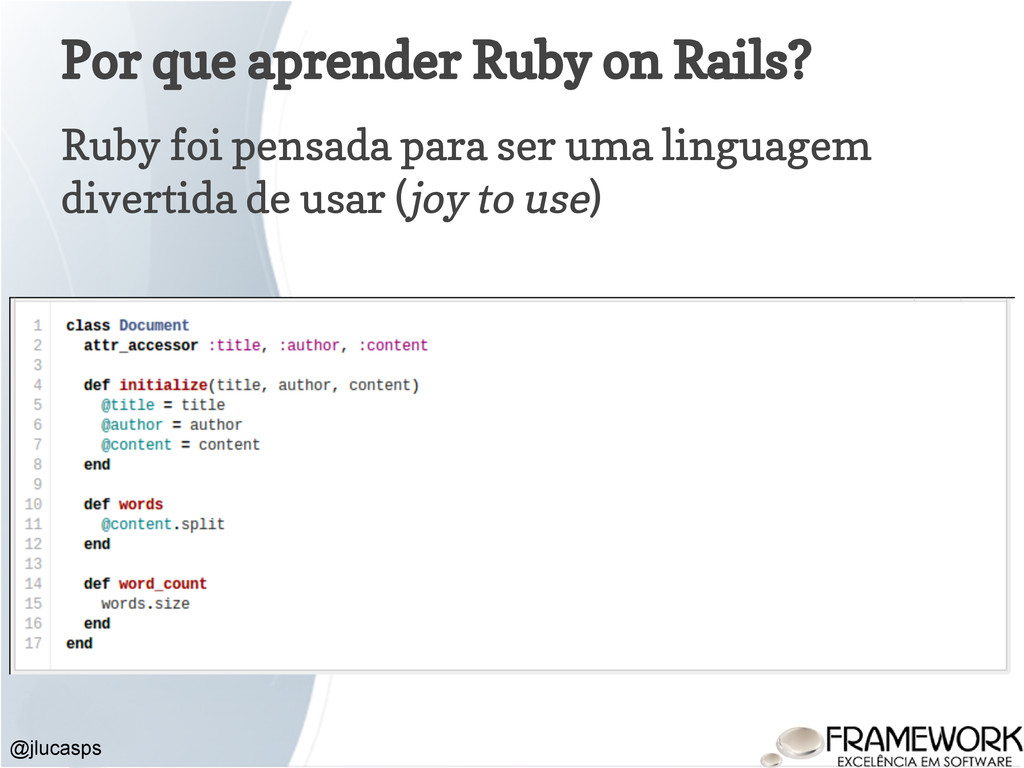 Por que aprender Ruby on Rails? Ruby foi pensad...