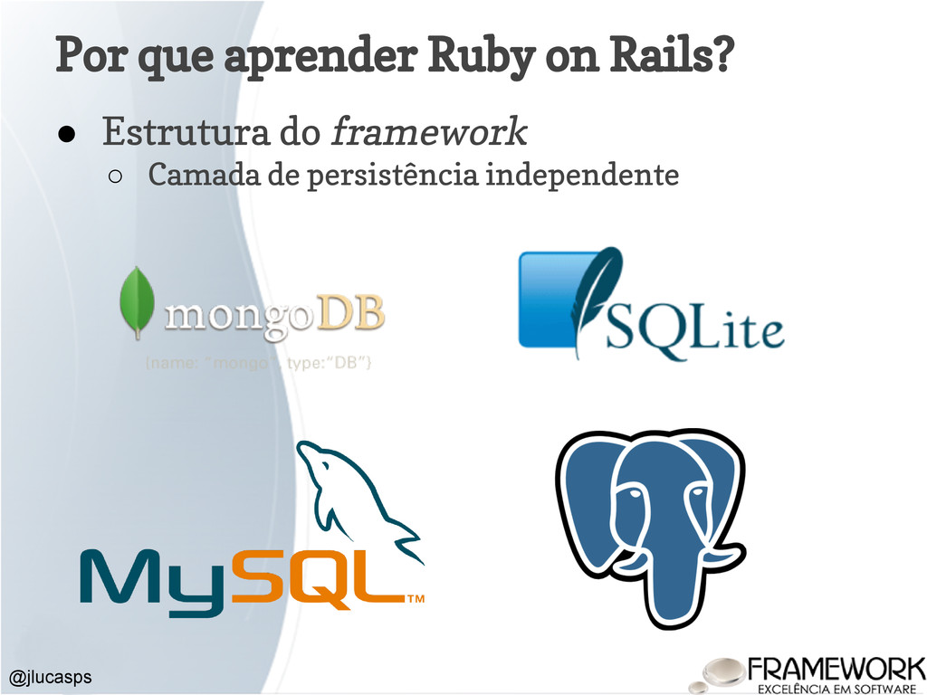 Por que aprender Ruby on Rails? ● Estrutura do ...