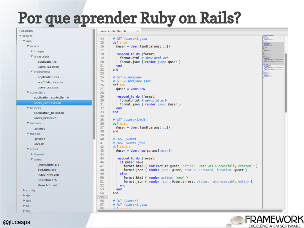 Por que aprender Ruby on Rails? ● Conventions o...