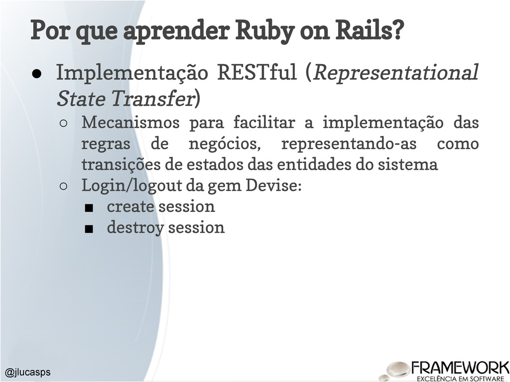 Por que aprender Ruby on Rails? ● Implementação...