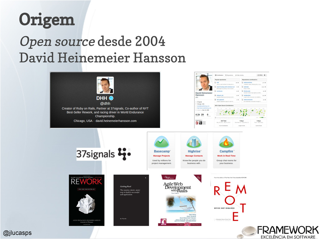 Origem @jlucasps Open source desde 2004 David H...