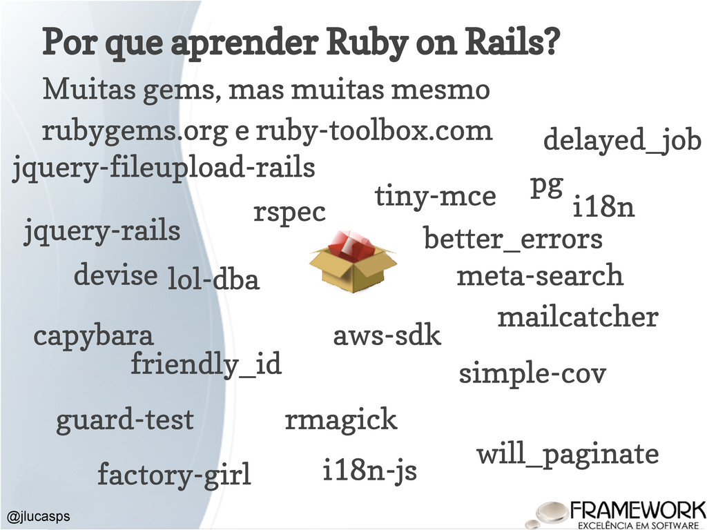 Por que aprender Ruby on Rails? Muitas gems, ma...