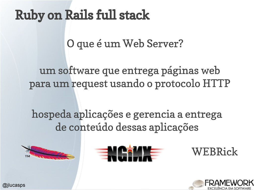 Ruby on Rails full stack @jlucasps um software ...