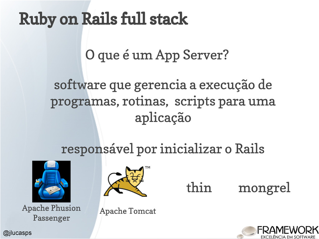 Ruby on Rails full stack @jlucasps O que é um A...