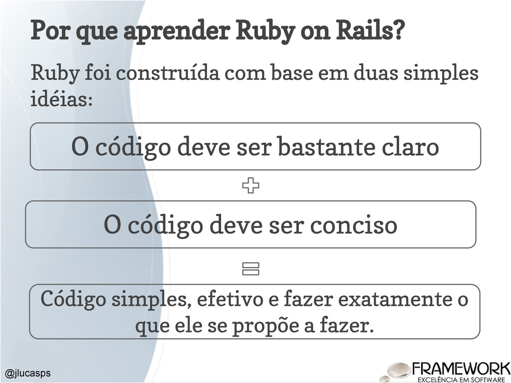 Por que aprender Ruby on Rails? Ruby foi constr...