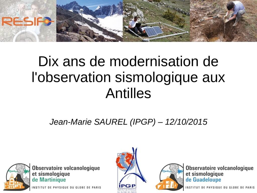 Dix ans de modernisation de l'observation sismo...