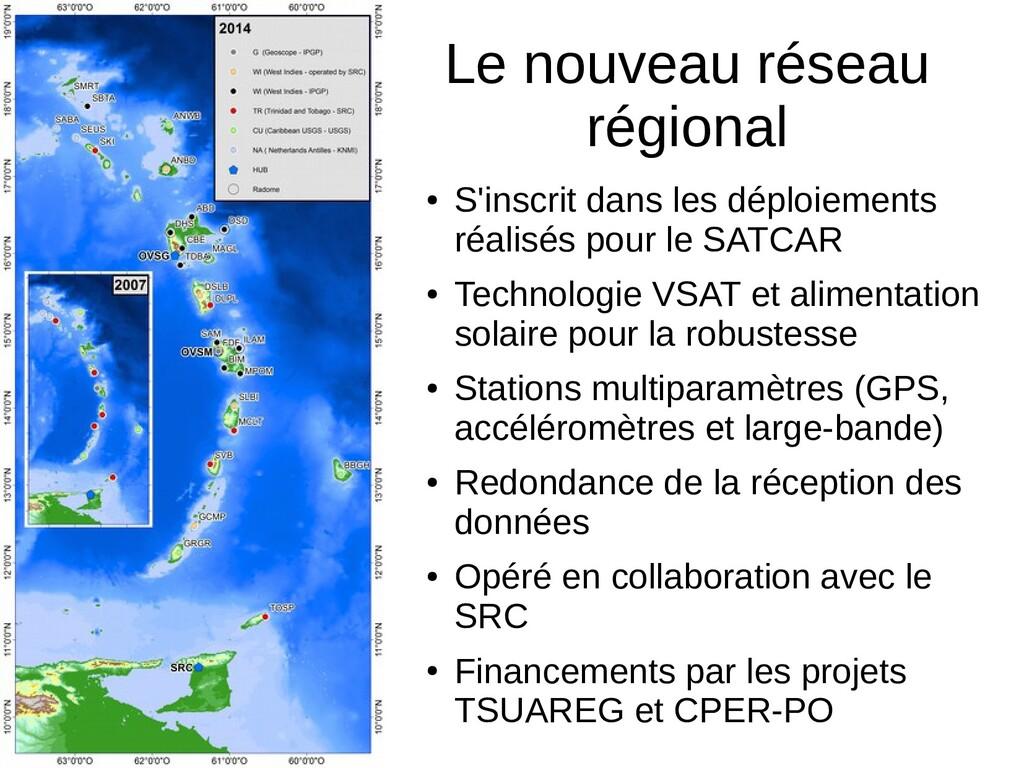 Le nouveau réseau régional ● S'inscrit dans les...