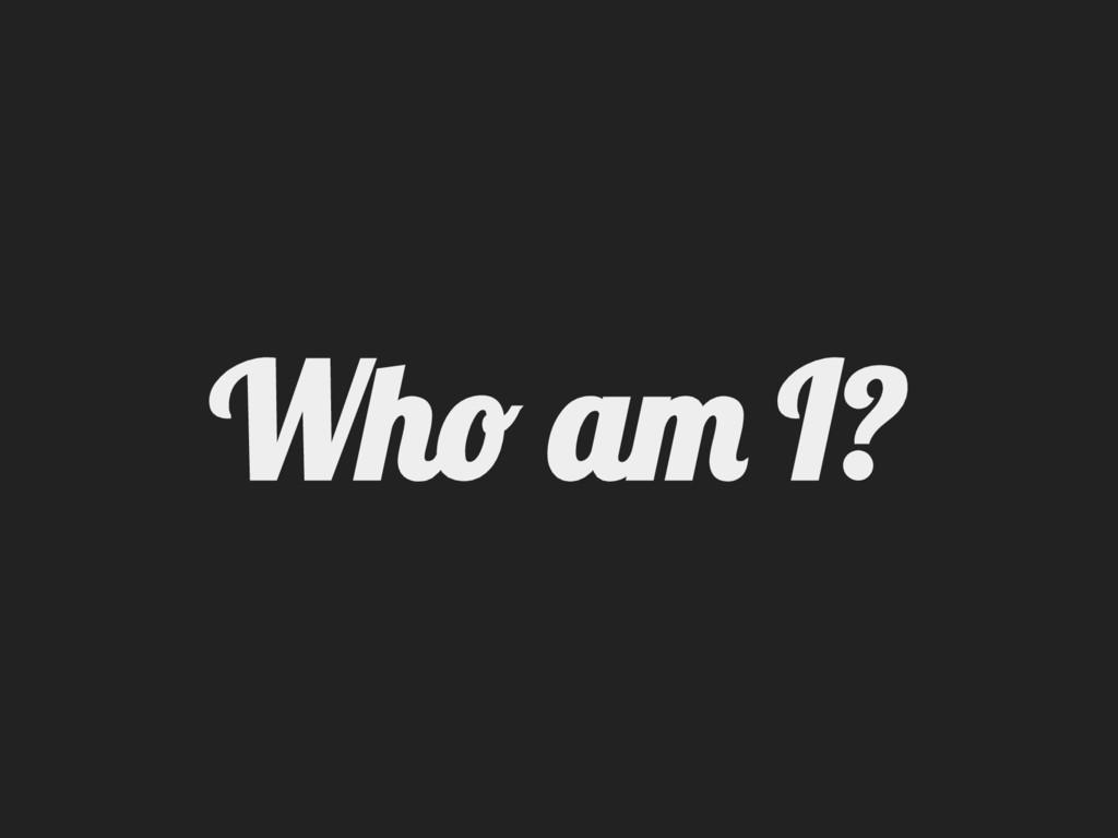 Wh a I?