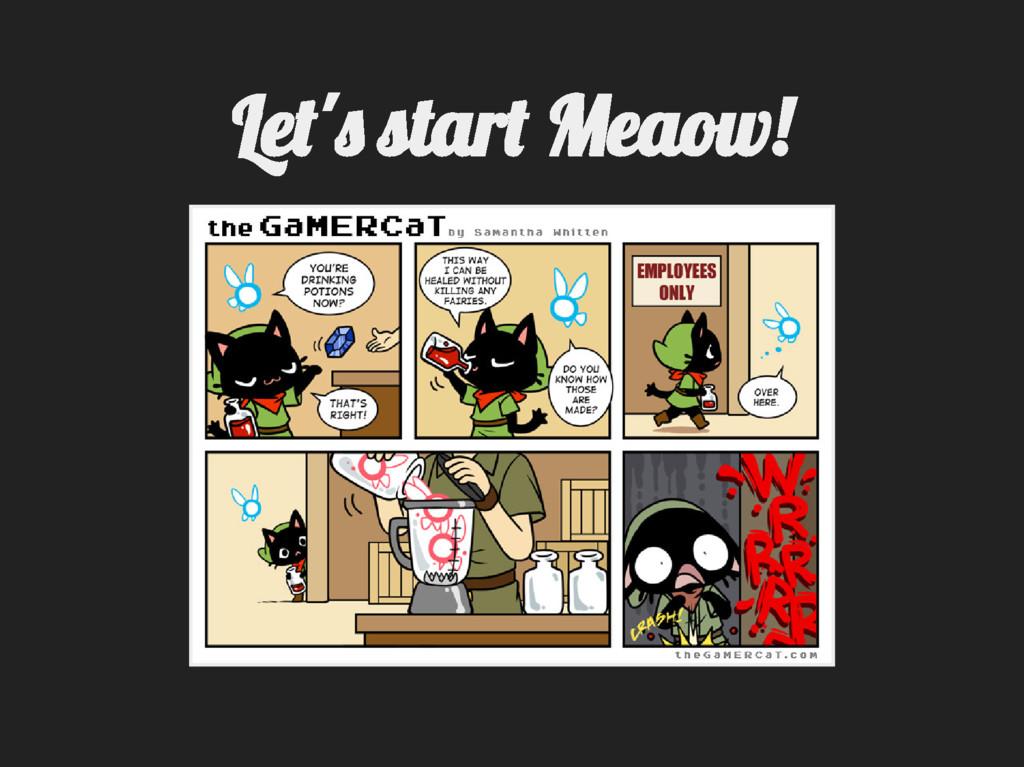 Le ' tar Meaow!