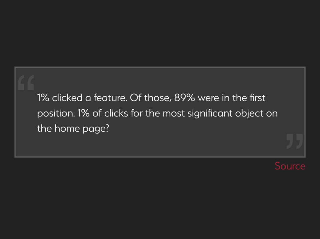 1% clicked a feature. Of thoe, 89% were in the...