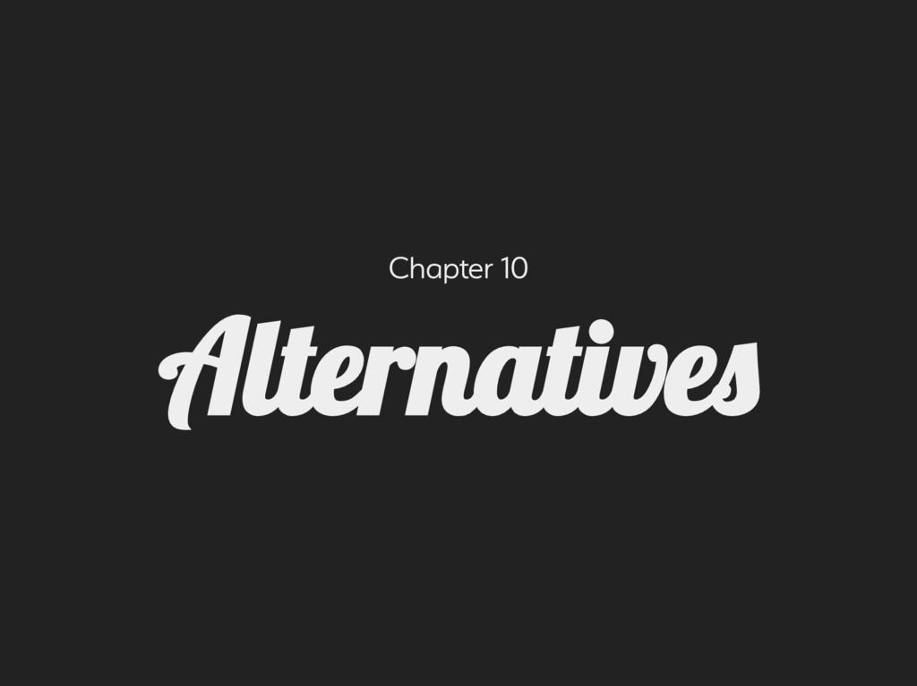 Chapter 10 Alternative
