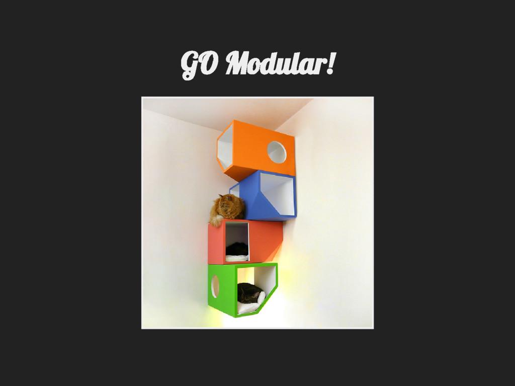 GO Modular!