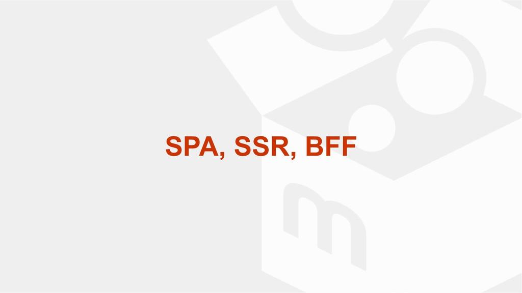 SPA, SSR, BFF