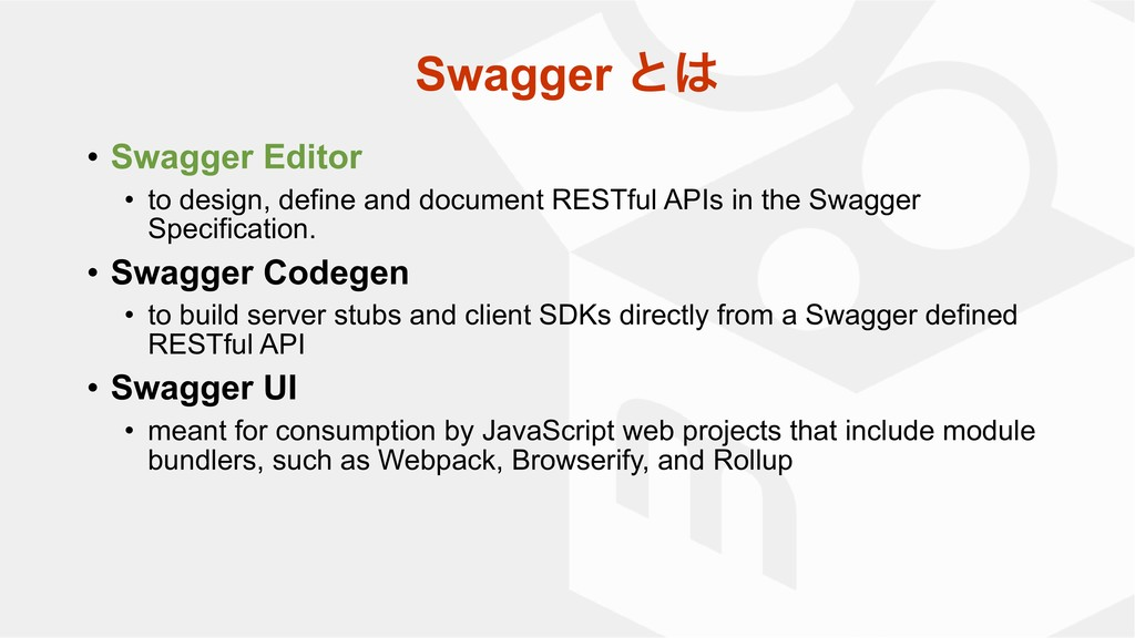 • Swagger Editor • to design, define and docume...