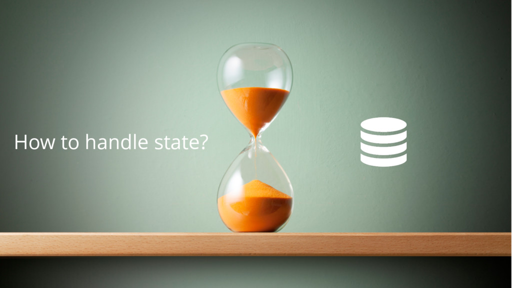 How to handle state?