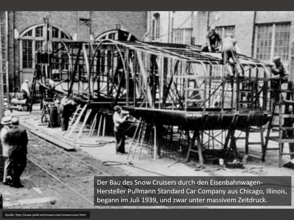 Der Bau des Snow Cruisers durch den Eisenbahnwa...