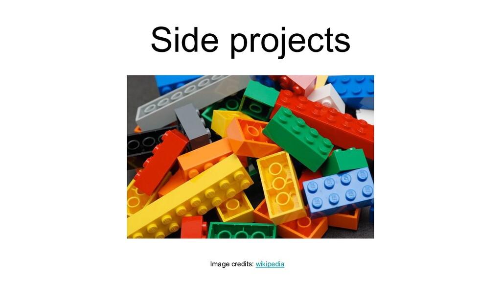 Side projects Image credits: wikipedia