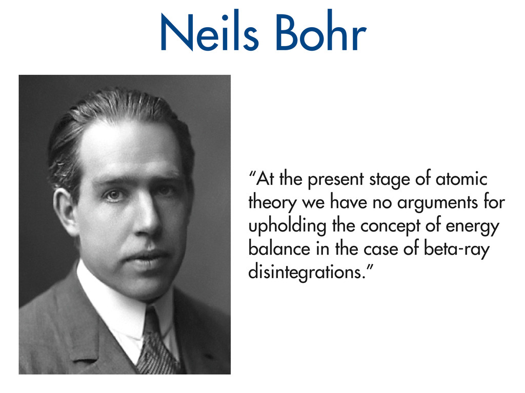 "Neils Bohr ""At the present stage of atomic theo..."