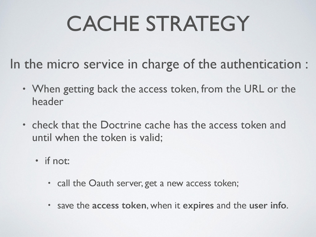 CACHE STRATEGY In the micro service in charge o...