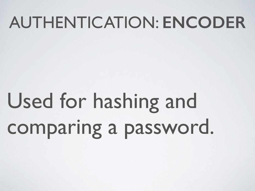 AUTHENTICATION: ENCODER Used for hashing and co...