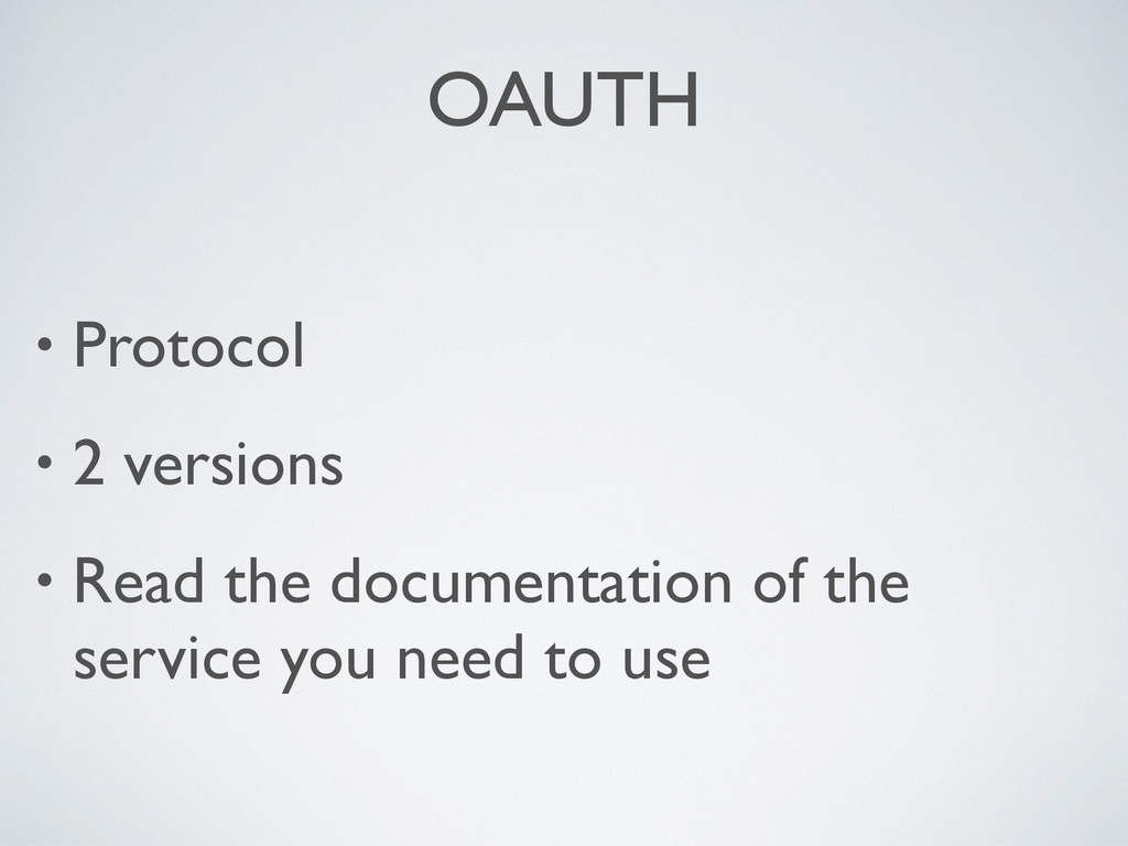 OAUTH • Protocol • 2 versions • Read the docume...