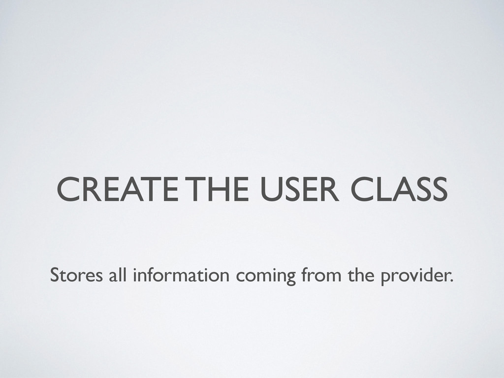 CREATE THE USER CLASS Stores all information co...