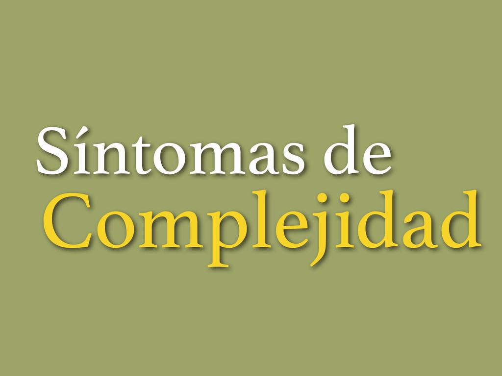 Síntomas de Complejidad