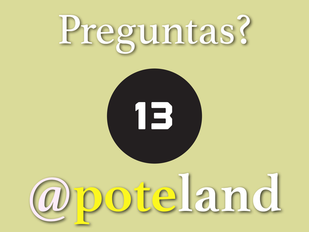 Preguntas? @poteland