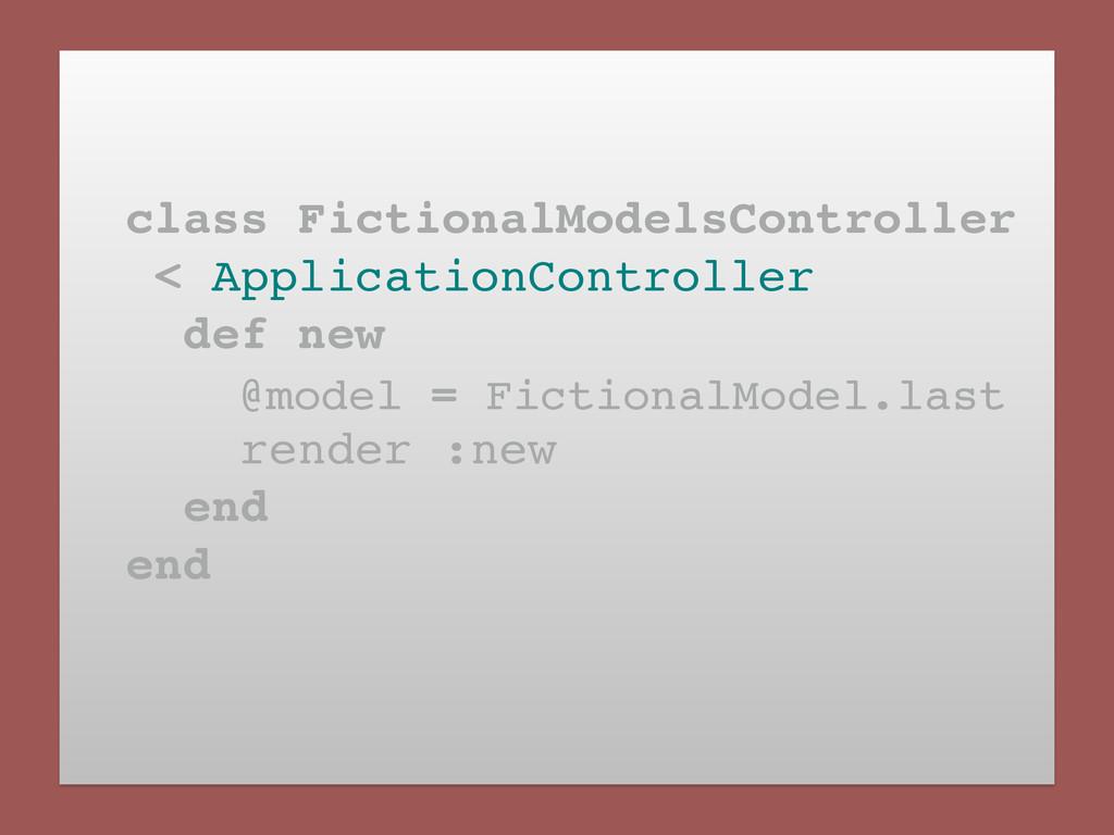 class FictionalModelsController! < ApplicationC...