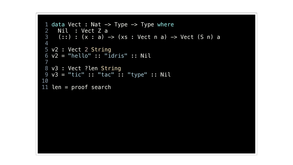 1 data Vect : Nat -> Type -> Type where 2 Nil :...