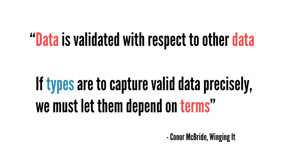 Data is validated with respect to other data ! ...